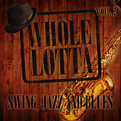Whole Lotta Swing, Jazz and Blues, Vol. 2 von Various Artists