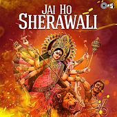 Jai Ho Sherawali (Navratri Festival) by Various Artists