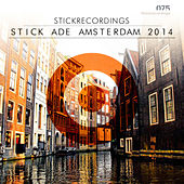 Stick ADE Amsterdam 2014 by Various Artists