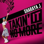 Takin' it No More by Sharaya J