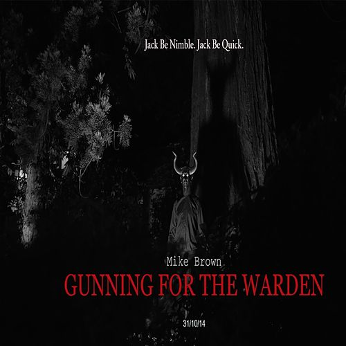 Gunning For The Warden by Mike Brown