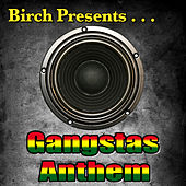 Birch Presents: Gangstas Anthem von Various Artists