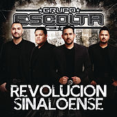 Revolución Sinaloense by Grupo Escolta