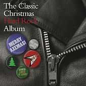 The Classic Christmas Hard Rock Album by Various Artists