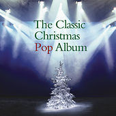 The Classic Christmas Pop Album by Various Artists