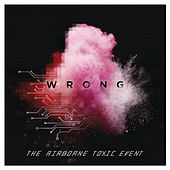 Wrong by The Airborne Toxic Event
