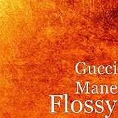 Flossy by Gucci Mane