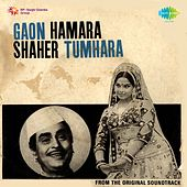 Gaon Hamara Shaher Tumhara (Original Motion Picture Soundtrack) by Various Artists