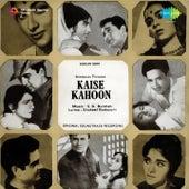 Kaise Kahoon (Original Motion Picture Soundtrack) by Various Artists