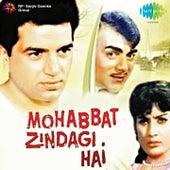 Mohabbat Zindagi Hai (Original Motion Picture Soundtrack) by Various Artists