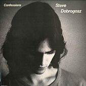Confessions by Steve Dobrogosz