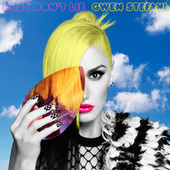 Baby Don't Lie by Gwen Stefani