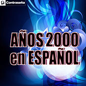 Años 2000 en Español by Various Artists