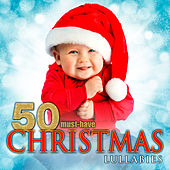 50 Must-Have Christmas Lullabies by Various Artists