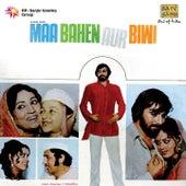 Maa Bahen Aur Biwi (Original Motion Picture Soundtrack) by Various Artists