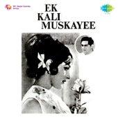 Ek Kali Muskayee (Original Motion Picture Soundtrack) by Various Artists