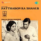 Pattharon Ka Shaher (Original Motion Picture Soundtrack) by Various Artists