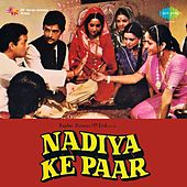 Nadiya Ke Paar (Original Motion Picture Soundtrack) by Various Artists
