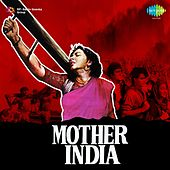 Mother India (Original Motion Picture Soundtrack) by Various Artists