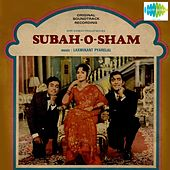 Subah-O-Sham (Original Motion Picture Soundtrack) by Various Artists