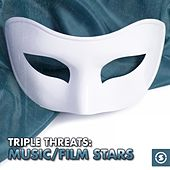 Triple Threat (Music & Film Stars) by Various Artists
