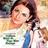 Dulhan Wohi Jo Piya Man Bhaaye (Original Motion Picture Soundtrack) by Various Artists