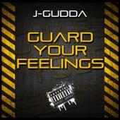Guard Your Feelings by J-Gudda