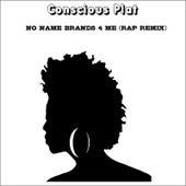 No Name Brands 4 Me (Rap Remix) by Conscious Plat