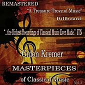 Gidon Kremer - Masterpieces of Classical Music Remastered, Vol. 3 by Various Artists
