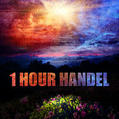 1 Hour Handel by Various Artists