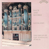 Bach and Reubke / The Organ of the Tonhalle, Zurich, Switzerland by Keith John
