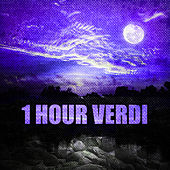 1 Hour Verdi by Various Artists