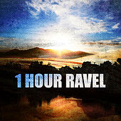 1 Hour Ravel by Various Artists