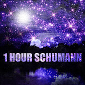 1 Hour Schumann by Various Artists