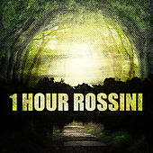 1 Hour Rossini by Various Artists