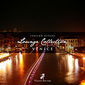 Italian Cities Lounge Collection Vol.1 - Venice by Various Artists
