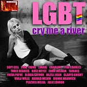 L.G.B.T Cry Me a River by Various Artists