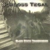 Black Static Transmission by Schloss Tegal