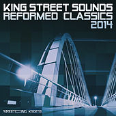 King Street Sounds Reformed Classics 2014 by Various Artists