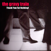 Thank You for Nothing by GRAVY TRAIN!!!!