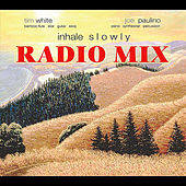 Inhale Slowly (Radio Mix) by Tim White
