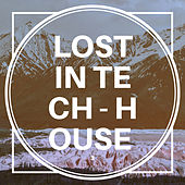 Lost in Tech-House, Vol. 3 by Various Artists