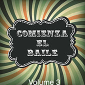 Comienza el Baile!, Vol. 3 by Various Artists