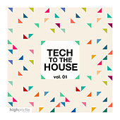 TECH TO THE HOUSE, Vol. 01 by Various Artists