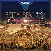 Betty Beat Records Three Years - The Ultimate 10 Tracks by Various Artists