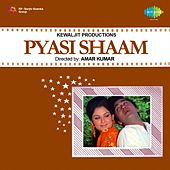 Pyasi Shaam (Original Motion Picture Soundtrack) by Various Artists