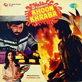 Khoon Khraba (Original Motion Picture Soundtrack) by Various Artists