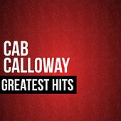 Cab Calloway Greatest Hits by Cab Calloway