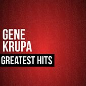 Gene Krupa Greatest Hits by Gene Krupa