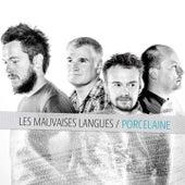 Porcelaine by Les Mauvaises Langues